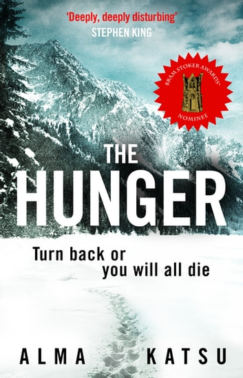 "The Hunger - ""Deeply disturbing, hard to put down"" - Stephen King ebook by Alma Katsu"