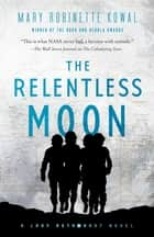 The Relentless Moon - A Lady Astronaut Novel ebook by