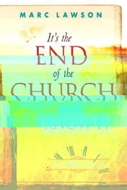 It's the End of the Church As We Know It: The 166 Factor ebook by Marc Lawson