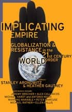 Implicating Empire ebook by Stanley Aronowitz, Heather Gautney