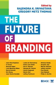 The Future of Branding ebook by Rajendra K Srivastava,Gregory Metz Thomas