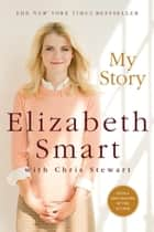 My Story ebook by Chris Stewart,Elizabeth A. Smart