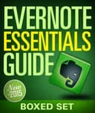 Evernote Essentials Guide (Boxed Set) - Evernote Guide For Beginners for Organizing Your Life ebook by Speedy Publishing