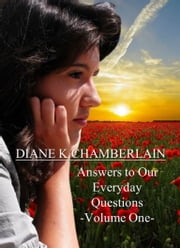 Answers to Our Everyday Questions: Volume One ebook by Diane K Chamberlain