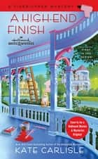 A High-End Finish - A Fixer-Upper Mystery ebook by Kate Carlisle