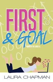 First & Goal ebook by Laura Chapman