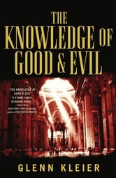 The Knowledge of Good & Evil ebook by Glenn Kleier