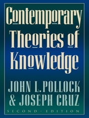 Contemporary Theories of Knowledge ebook by John L. Pollock,Joseph Cruz
