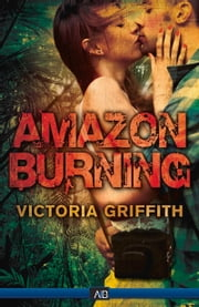 Amazon Burning ebook by Victoria Griffith