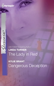 The Lady in Red & Dangerous Deception - The Lady in Red\Dangerous Deception ebook by Linda Turner, Kylie Brant