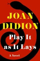 Play It as It Lays - A Novel ebook by Joan Didion