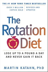 The Rotation Diet (Revised and Updated Edition) ebook by Martin Katahn