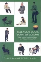 Top Secrets for Selling Your Book, Script, or Column ebook by Gini Graham Scott