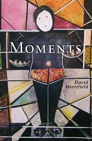 Moments ebook by David Merrifield