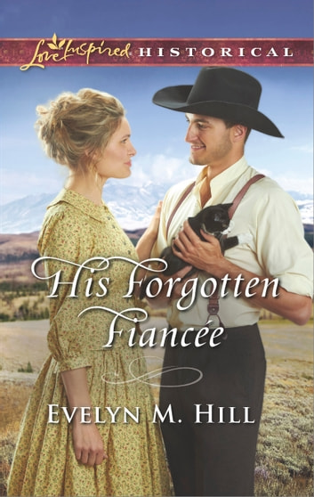 His Forgotten Fiancée ebook by Evelyn M. Hill