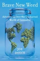 Brave New Weed ebook by Joe Dolce