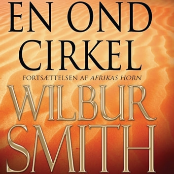 En ond cirkel - Hector Cross-serien 2 (uforkortet) audiobook by Wilbur Smith