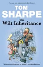 The Wilt Inheritance - (Wilt Series 5) ebook by Tom Sharpe