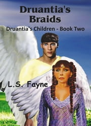 Druantia's Braids ebook by L. S. Fayne