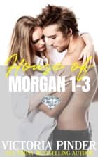 The House of Morgan 1-3 ebook by Victoria Pinder