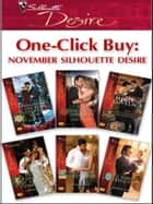 One-Click Buy: November Silhouette Desire - Pregnant on the Upper East Side?\The Magnate's Takeover\The CEO's Christmas Proposition\Do Not Disturb Until Christmas\Spaniard's Seduction\Baby Bequest ebook by Emilie Rose, Mary McBride, Merline Lovelace,...