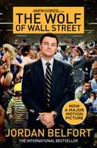 The Wolf of Wall Street ebook by Jordan Belfort