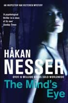 The Mind's Eye: An Inspector Van Veeteren Mystery 1 ebook by Hakan Nesser