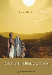 Daily Life in Biblical Times ebook by Liora Ravid