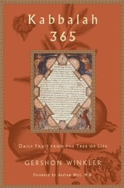 Kabbalah 365: Daily Fruit from the Tree of Life - Daily Fruit from the Tree of Life ebook by Gershon Winkler