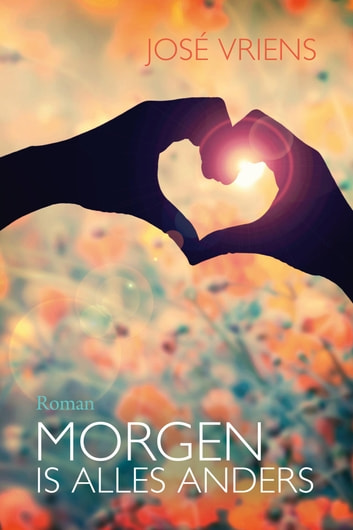 Morgen is alles anders ebook by José Vriens