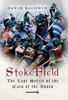 Stoke Field ebook by Baldwin, David