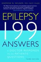 Epilepsy 199 Answers ebook by Andrew N. Wilner, MD, FACP, FAAN