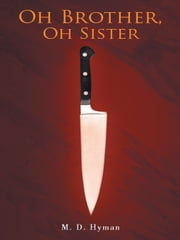 Oh Brother, Oh Sister ebook by M. D. Hyman