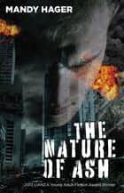 The Nature of Ash ebook by Mandy Hager