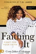 Faithing It - Bringing Purpose Back to Your Life! ekitaplar by Cora Jakes Coleman