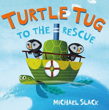 Turtle Tug to the Rescue ebook by Michael Slack