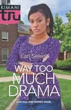 Way Too Much Drama ebook by Earl Sewell