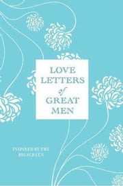 Love Letters of Great Men ebook by Ursula Doyle