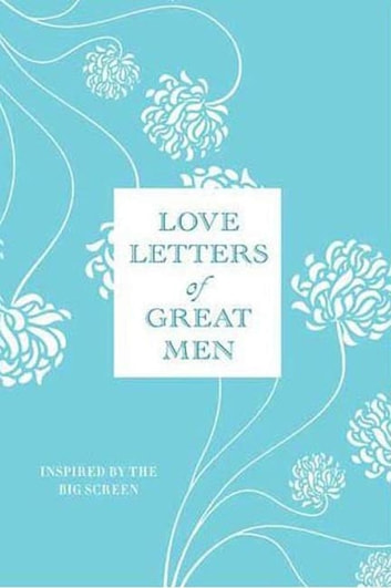 Love Letters of Great Men ebook by