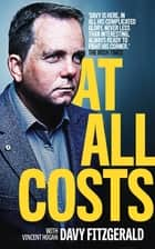 At All Costs eBook by Davy Fitzgerald, Vincent Hogan