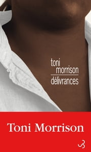 Délivrances ebook by Toni Morrison