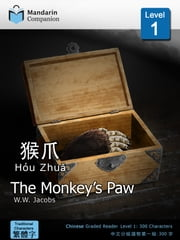 The Monkey's Paw - Mandarin Companion Graded Readers: Level 1, Traditional Chinese Edition ebook by W.W. Jacobs, John Pasden, Renjun Yang