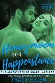 Honeymoon & Happenstance ebook by Tracy Ellen