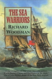 The Sea Warriors ebook by Richard Woodman