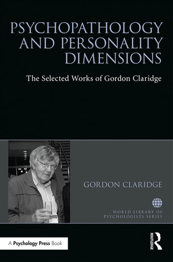Psychopathology and personality dimensions - The Selected works of Gordon Claridge eBook by Gordon Claridge