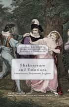 Shakespeare and Emotions ebook by R. White,K. O'Loughlin,Mark Houlahan