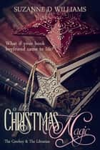 A Little Christmas Magic (The Cowboy & The Librarian) ebook by Suzanne D. Williams