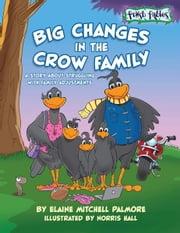 Big Changes in the Crow Family ebook by Elaine Palmore