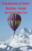 Cinq semaines en ballon Annoté ebook by JULES VERNE, GILBERT TEROL