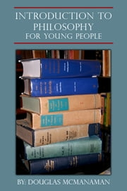 Introduction to Philosophy for Young People ebook by Douglas McManaman